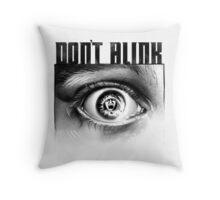 Dont Blink Throw Pillow