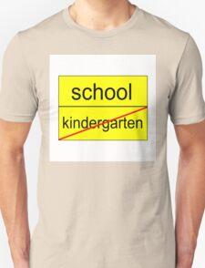 School - not kindergarten T-Shirt