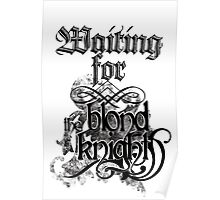 Waiting for the blond knight Poster