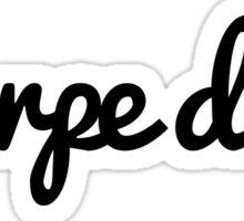 Carpe Diem Quote Sticker