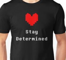 Stay Determined (Undertale) Unisex T-Shirt