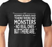 Mommy Said There Were No Monsters Unisex T-Shirt