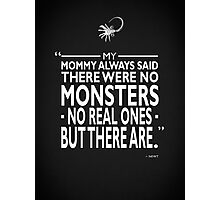 Mommy Said There Were No Monsters Photographic Print