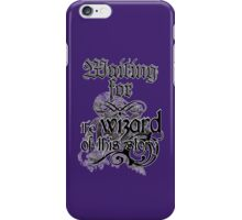 Waiting for the wizard iPhone Case/Skin