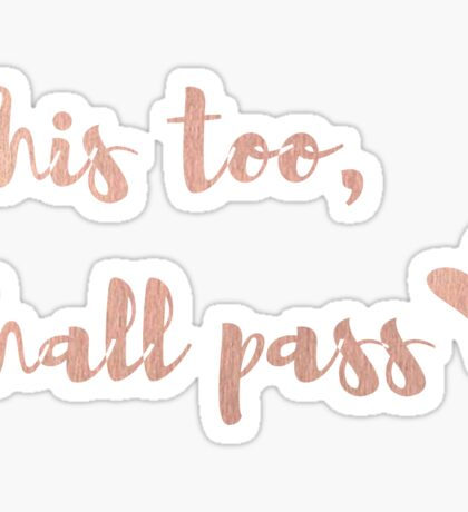 This too, shall pass <3 Sticker