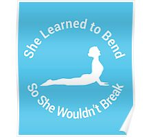 She Learned to Bend So She Wouldn't Break Poster