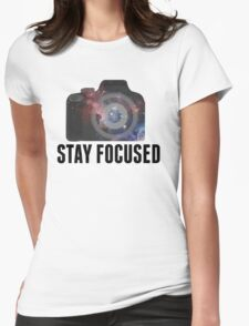 Stay Focused - Photographer Inspired  Womens Fitted T-Shirt