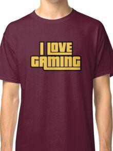 I Love Gaming Classic T-Shirt