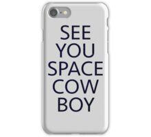 See You Space Cowboy Anime Manga Shirt iPhone Case/Skin