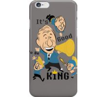 Its Good To Be The King iPhone Case/Skin