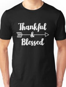 Thankful & Blessed - Thanksgiving Inspirational Quote Unisex T-Shirt