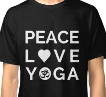Peace Love Yoga - Yoga Quotes Classic T-Shirt