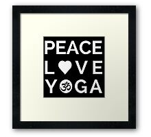 Peace Love Yoga - Yoga Quotes Framed Print