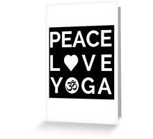 Peace Love Yoga - Yoga Quotes Greeting Card