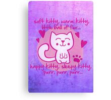 soft kitty, warm kitty, little ball of fur... Canvas Print