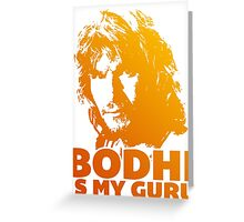Bodhi Is My Guru Greeting Card