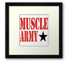 MUSCLE ARMY Framed Print
