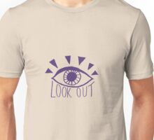 LOOK OUT Unisex T-Shirt