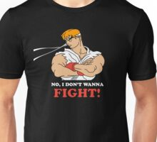Dont wanna fight Unisex T-Shirt