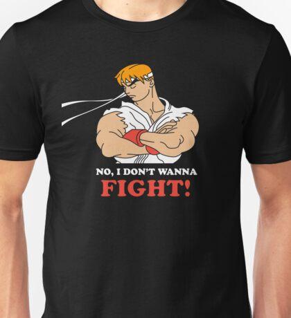 Dont wanna fight Unisex T-Shirt