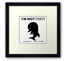 Not fishy Framed Print