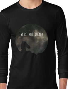 See Sarah Lynn, We Are Not Doomed Long Sleeve T-Shirt