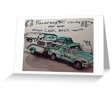 Follow your dreams and never look back Greeting Card