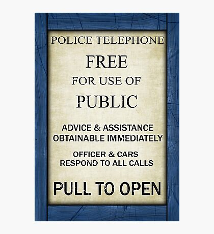 Free For Use Of Public - Tardis Door Sign, (please see notes) Photographic Print