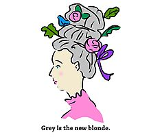 Grey Hair is the New Blonde Photographic Print