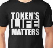 Tokens Life Matters Unisex T-Shirt