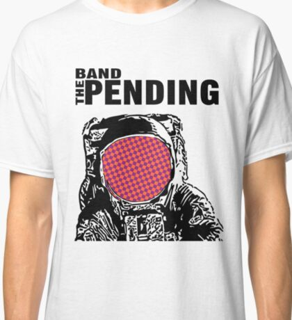 The Band Pending Logo #9 Classic T-Shirt