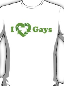 I love Gays - Recycle Heart T-Shirt