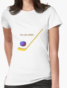 Hockey the cool sport Womens Fitted T-Shirt