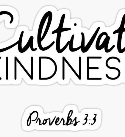 Cultivate kindness. Sticker