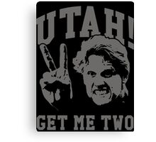 Utah Get Me Two Canvas Print