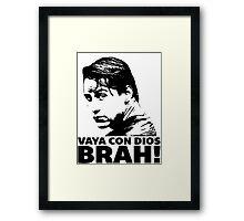 Vaya Con Dios Brah! Framed Print
