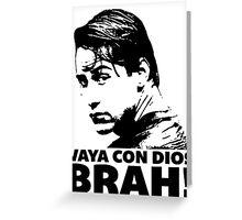 Vaya Con Dios Brah! Greeting Card
