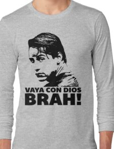 Vaya Con Dios Brah! Long Sleeve T-Shirt