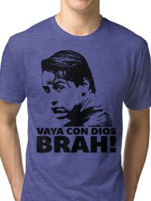Vaya Con Dios Brah! Tri-blend T-Shirt