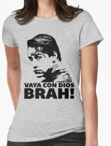 Vaya Con Dios Brah! Womens Fitted T-Shirt