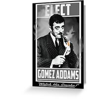 "Elect Gomez Addams- ""Watch His Smoke!"" Greeting Card"
