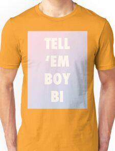 TELL 'EM BOY BI Unisex T-Shirt