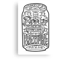 Beer Pressure Canvas Print