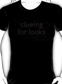 [Sherlock] - Clueing for Looks  T-Shirt