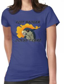 Fire Badger Doesn't Care Womens Fitted T-Shirt