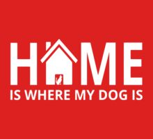 Home Is Where My Dog Is One Piece - Short Sleeve
