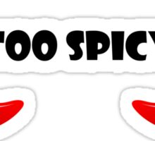Too spicy for the pepper Sticker