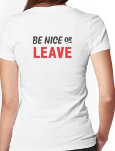 Be Nice Or Leave Womens Fitted T-Shirt