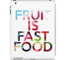 FRUIT IS FAST FOOD iPad Case/Skin