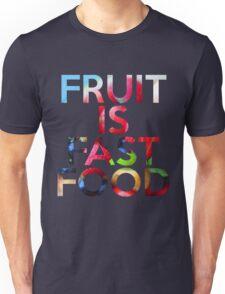 FRUIT IS FAST FOOD Unisex T-Shirt